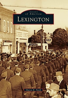 Lexington, South Carolina (Images of America Series)  by  Sharon R. Paeth