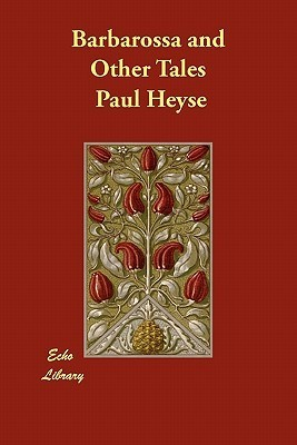 Barbarossa and Other Tales  by  Paul von Heyse