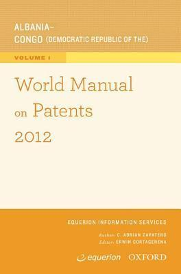World Manual on Patents 2012  by  Equerion Information Services Corporatio