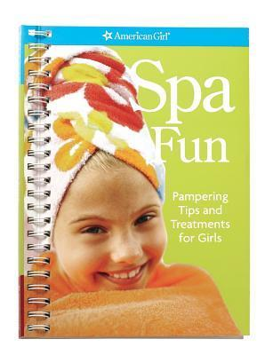 Spa Fun: Pampering Tips and Treatments for Girls Erin Falligant