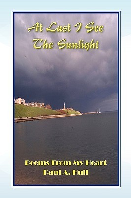At Last I See the Sunlight  by  Paul A. Hull