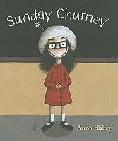 Sunday Chutney Aaron Blabey