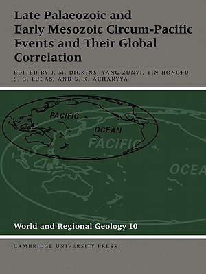 Late Palaeozoic and Early Mesozoic Circum-Pacific Events and Their Global Correlation J.M. Dickins