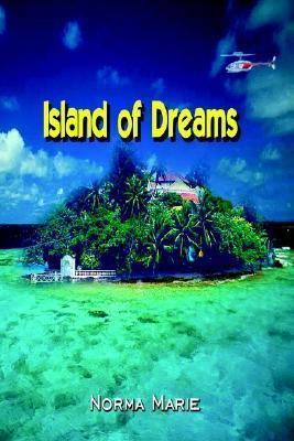Island of Dreams Norma Marie