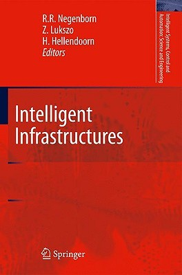 Intelligent Infrastructures  by  Rudy R. Negenborn