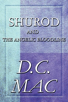 Shurod and the Angelic Bloodline  by  D.C. Mac