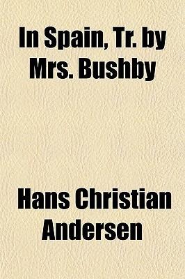 In Spain, Tr. Mrs. Bushby by Hans Christian Andersen