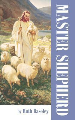 Master Shepherd  by  Ruth Baseley