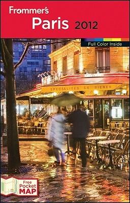Frommers Paris 2012  by  Joseph Alexiou