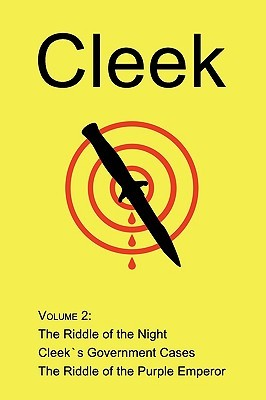 Cleek, Volume 2: The Riddle of the Night, Cleeks Government Cases, the Riddle of the Purple Emperor  by  Thomas W. Hanshew