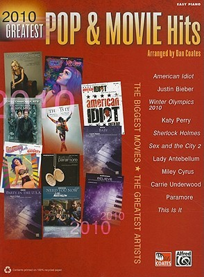 2010 Greatest Pop & Movie Hits: The Biggest Movies * the Greatest Artists (Easy Piano)  by  Alfred A. Knopf Publishing Company, Inc.