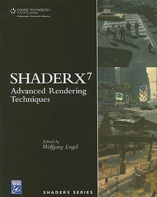 ShaderX7: Advanced Rendering Techniques  by  Wolfgang Engel