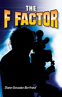 The F Factor  by  Diane Gonzales Bertrand