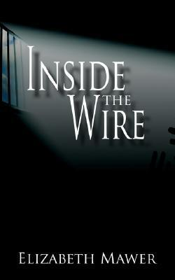 Inside the Wire Elizabeth Mawer
