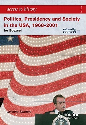 Access to History Politics, Presidency, and Society in the USA 1968-2001 Vivienne Sanders