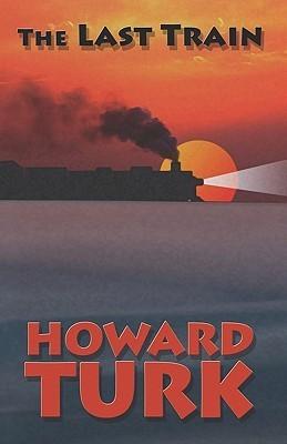 The Last Train  by  Howard Turk