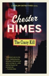 The Crazy Kill (Harlem Cycle, #3)  by  Chester Himes