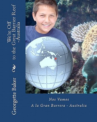 Were Off to the Great Barrier Reef-Australia: Nos Vamos a la Gran Barrera-Australia  by  Georgette Baker
