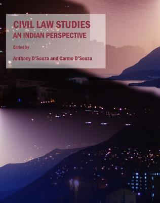Civil Law Studies: An Indian Perspective Anthony DSouza