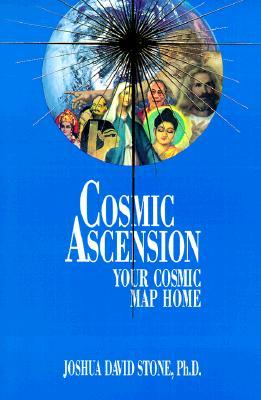 Cosmic Ascension: Your Cosmic Map Home  by  Joshua David Stone