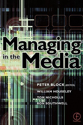 Managing in the Media  by  Peter Block