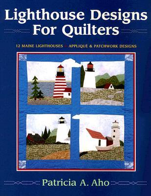 Lighthouse Designs for Quilters Pat Aho