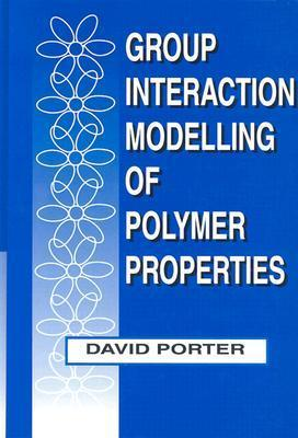 Group Interaction Modelling of Polymer Properties  by  David Porter