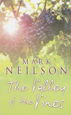 The Valley of the Vines Mark Neilson
