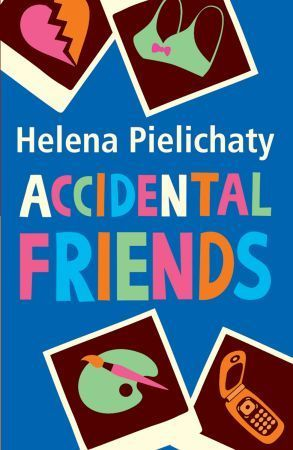 Accidental Friends Helena Pielichaty