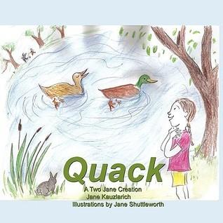 Quack: A Two Jane Creation Jane Kauzlarich