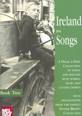 Ireland the Songs: Book 2 Mel Bay