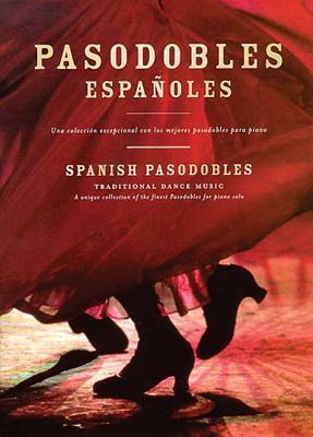 Pasodobles Espanoles (Traditional Dance Music): Piano Solo Hal Leonard Publishing Company