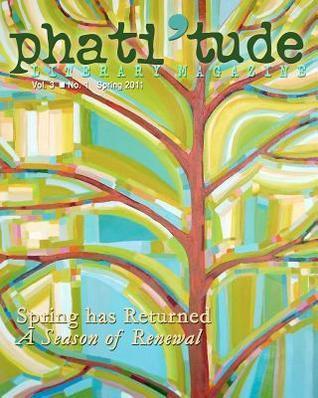 Phatitude Literary Magazine: Spring Has Returned: A Season of Renewal  by  Gabrielle David