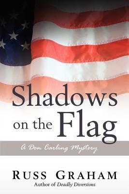 Shadows on the Flag: A Don Carling Mystery  by  Russ Graham