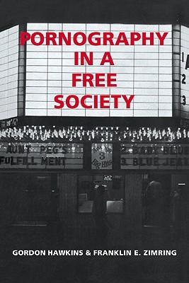 Pornography in a Free Society  by  Gordon Hawkins