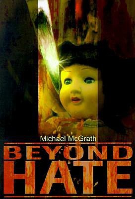 Beyond Hate  by  Michael McGrath