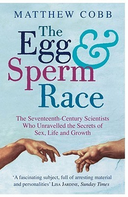 The Egg And The Sperm Race  by  Matthew Cobb