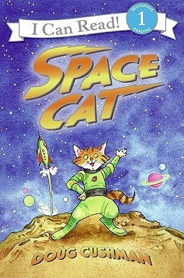 Space Cat (I Can Read Book 1 Series) Doug Cushman