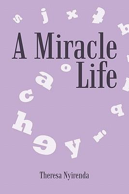 A Miracle Life  by  Theresa Nyirenda