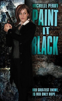 Paint It Black  by  Michelle Perry