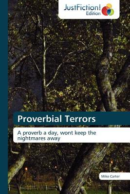 Proverbial Terrors  by  Mike Carter