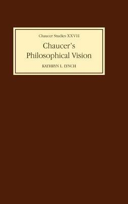Chaucers Philosophical Visions  by  Kathryn L. Lynch