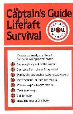 The Captains Guide to Liferaft Survival Michael Cargal
