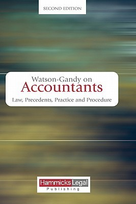 Watson-Gandy on Accountants: Law, Practice and Precedents  by  Mark Watson-gandy