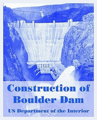 Construction of Boulder Dam  by  U.S. Department of the Interior
