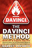 The Davinci Method: Break Out & Express Your Fire  by  Garret LoPorto