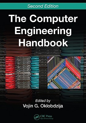 The Computer Engineering Handbook, Second Edition - 2 Volume Set James M. Hill