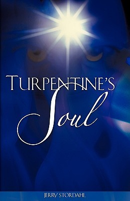 Turpentines Soul  by  Jerry Stordahl
