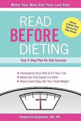 Read Before Dieting: Your 4-Step Plan for Diet Success Stephanie Karpinske