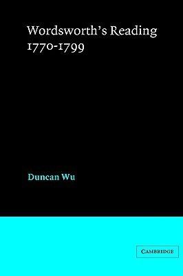 Wordsworths Reading 1770 1799 Duncan Wu